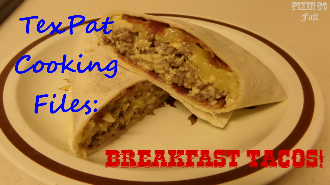 Guest Post: Texan Breakfast Tacos Recipe | Fixin' To Faff