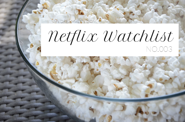 Netflix Watchlist | No. 003