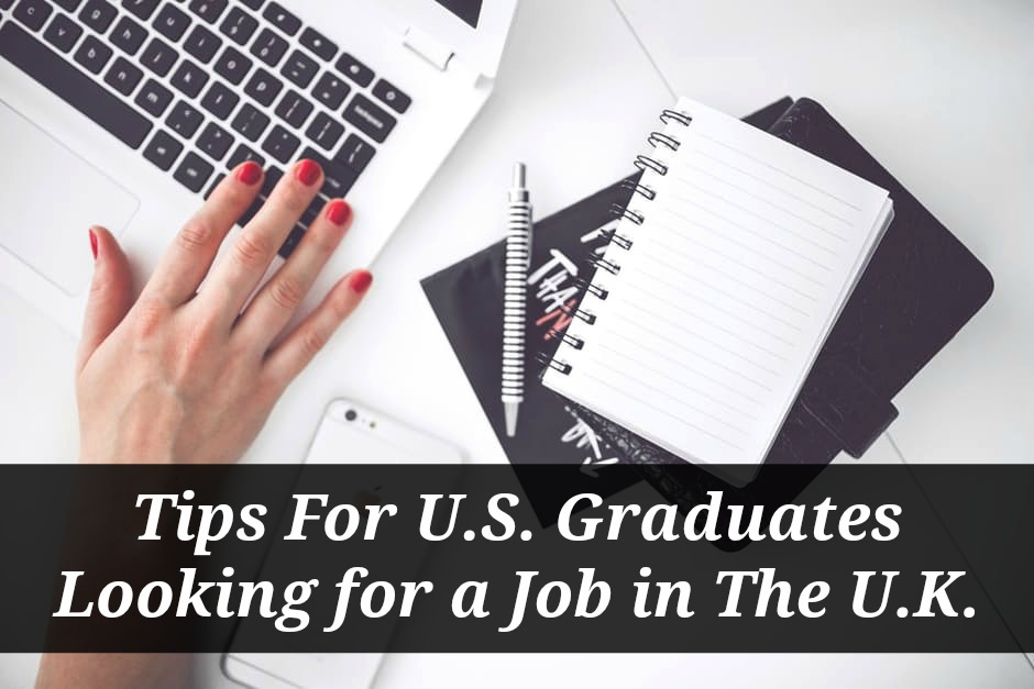 Tips For US Graduates Looking For Jobs in the UK
