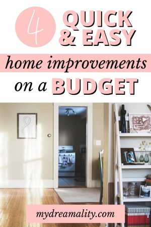 4 Quick & Easy Home Improvements You Can Do On A Budget