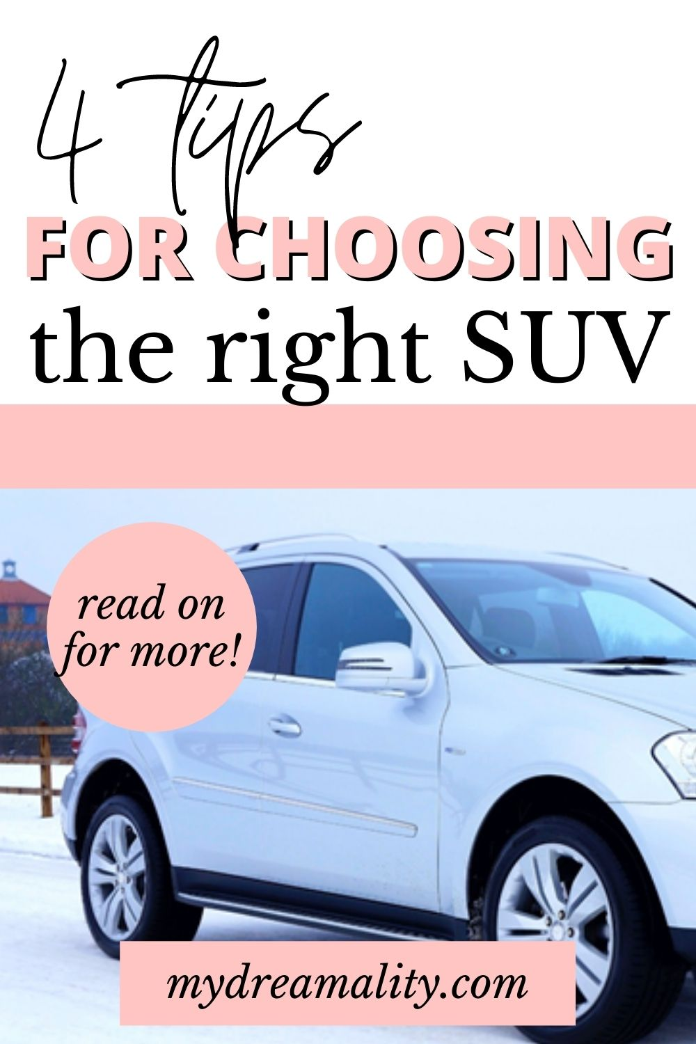 4 Crucial Tips for Choosing the Right SUV